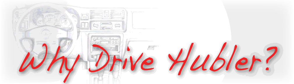 Why Drive Hubler?